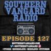 Episode 127 - Southern Vangard Radio