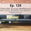 128 - How a Country Boy Went From a Butcher to Property Success – Chat with Duncan McPherson