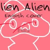 [Nayutalien] Alien Alien english cover by Rielia