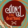 dON J AND THE dEAD BAND - SON OF A WITCH