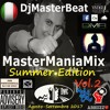 MasterManiaMix Summer Edition Vol.2( Agosto - Settembre 2017) - Mixed By DjMasterBeat