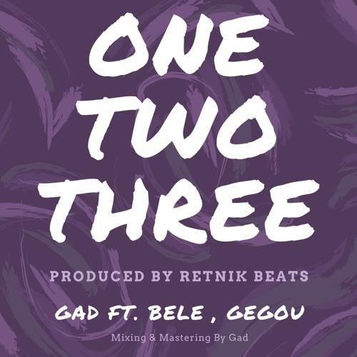 Gad - One, Two, Three Ft  Bele, Gegou (prod  Retnik Beats