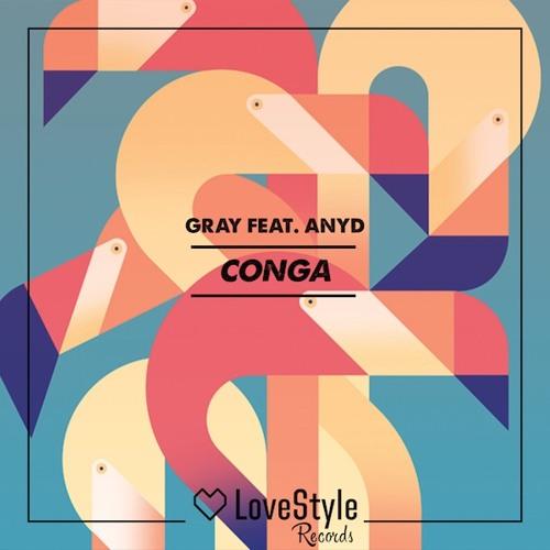 GRAY feat. Anyd - Conga (Radio Edit)