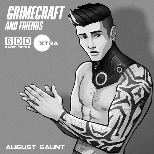 Grimecraft And Friends BDD Radio Seoul Takeover - August Gaunt Guest Mix