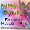 Bol Main Halgi Bajau Kya (Fandry Halgi Mix) DJ NARESH NRS