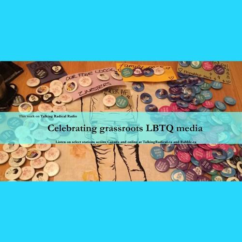 TRR ep. #231 (Aug. 8/2017): Celebrating grassroots LGBTQ media