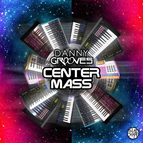 "Danny Grooves - ""Center Mass"" - EP"