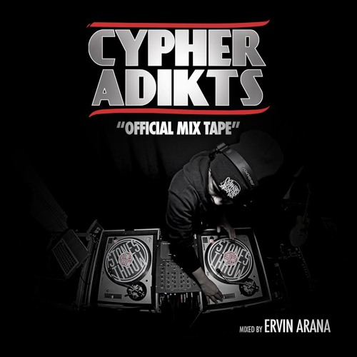 Cypher Adikts Official Mix Tape
