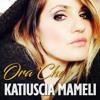 Katiuscia Mameli - Ora Che