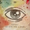 ANGEMI Feat. ReBel - Wishing Loud