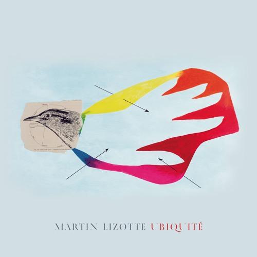 Ubiquité - Martin Lizotte