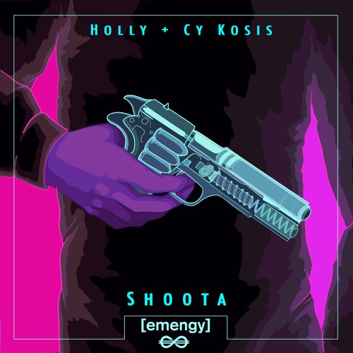 Holly x Cy Kosis - Shoota [emengy x Trapstyle]