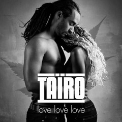 TAIRO - Love, Love, Love