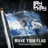 Wave Your Flag (Instrumental Remix)