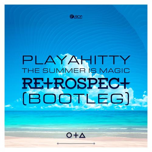 Playahitty - The Summer is Magic (Retrospect Bootleg)