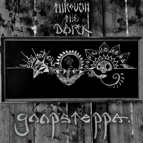 Goopsteppa - Through The Dark