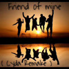 Friend of mine (Cyda Edit)