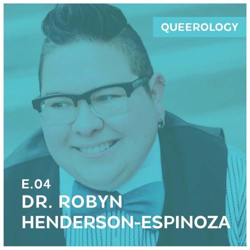 Episode 4 - Dr. Robyn Henderson-Espinoza