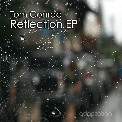 Tom Conrad - Reflection EP