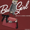 Bad Girl(feat. Lil.Chuckee & 504Detroit)