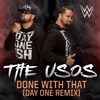 WWE: The Usos ''Done With That'' - Day One Remix (Official Theme)[HQ]