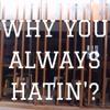 Yg Why You Always Hatin Ft Drake Kamaiyah Zane Jordan Remix Mp3