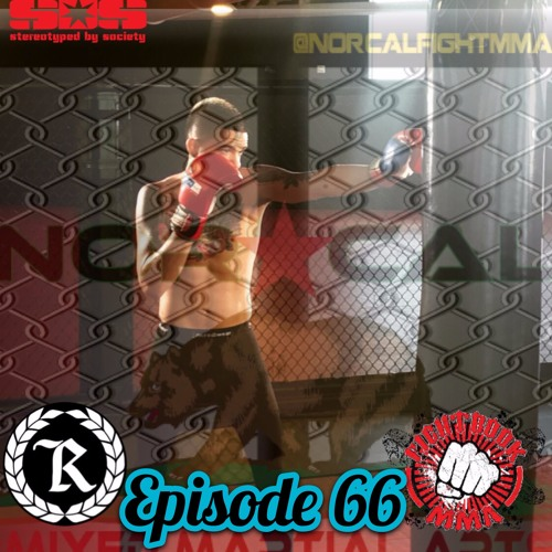 Episode 66: @norcalfightmma Podcast Featuring Benito Lopez (@Savage_530)