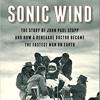 """Sonic Wind: The Story of John Paul Stapp,"" by Craig Ryan"