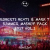 Robert's Beats & Mark T - Summer 2017 Mashup Pack Vol. 1 (Official Mix) [FREE DOWNLOAD]