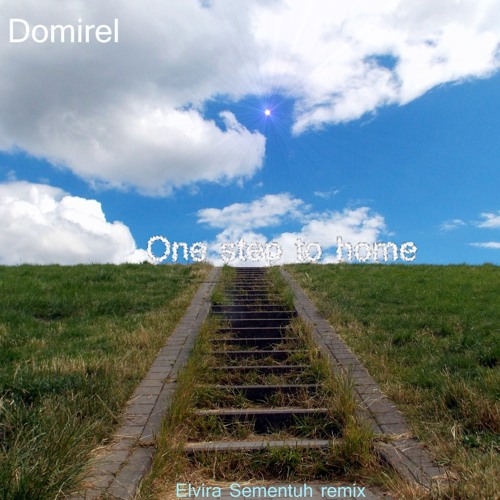 One step to home (Elvira Sementuh remix) ringtone - Free download
