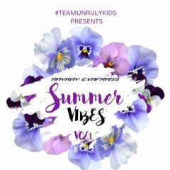#TEAMUNRULYKIDS PRESENTS SUMMER VIBES VOL.1