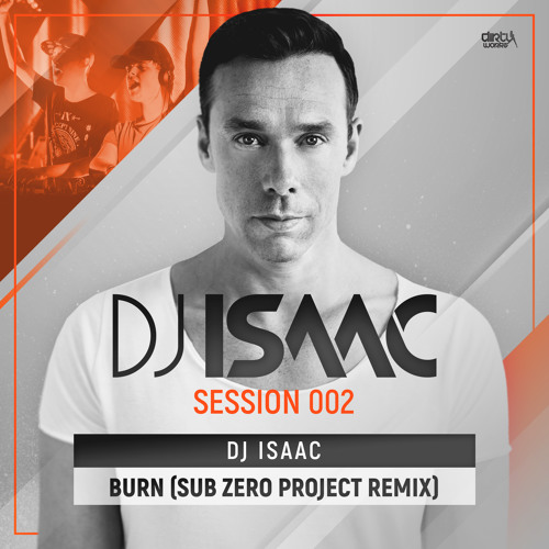 DJ Isaac - Burn (Sub Zero Project Remix) (Official HQ Preview)