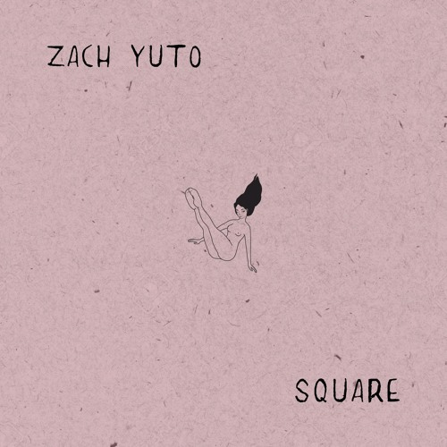 Zach Yuto - Square