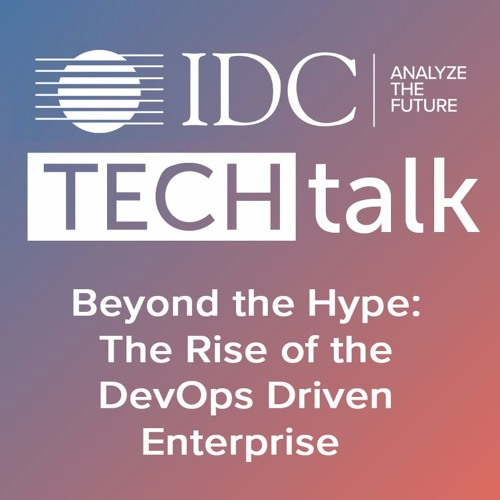 Episode #10 - Beyond the Hype: The Rise of the DevOps Driven Enterprise