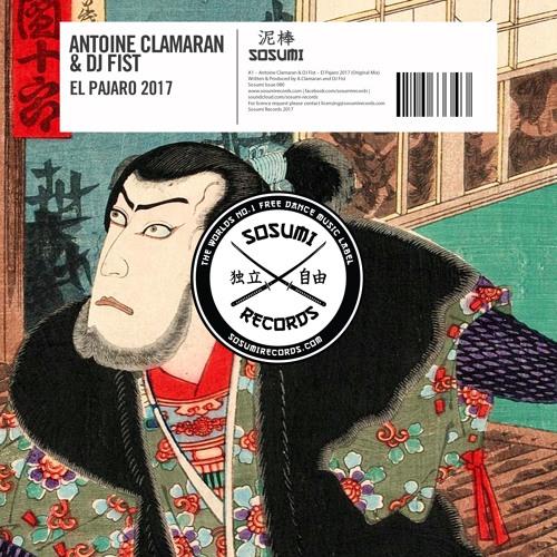 Antoine Clamaran & DJ Fist - El Pajaro 2017
