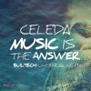 CELEDA - Music Is The Answer (BULTECH UnOfficial Remix) @FREE DOWNLOAD