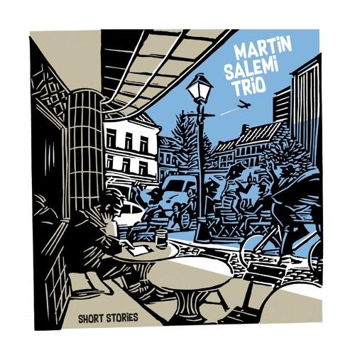 Martin Salemi Trio // Short Stories // Si J'avais Su