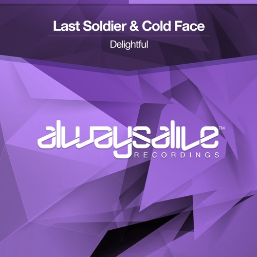 Last Soldier & Cold Face - Delightful [OUT NOW]