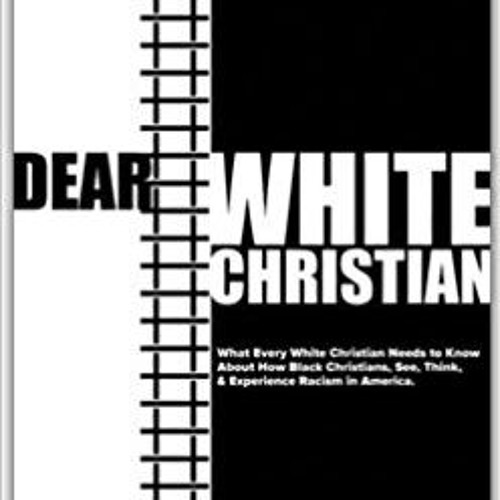 Dear White Christian 1