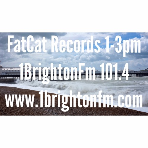 FatCat on 1BrightonFM - #2 22/08/2017 - Mike Dunn Guest Mix