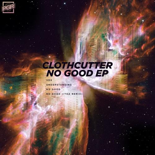 Clothcutter - Understanding (Original Mix)