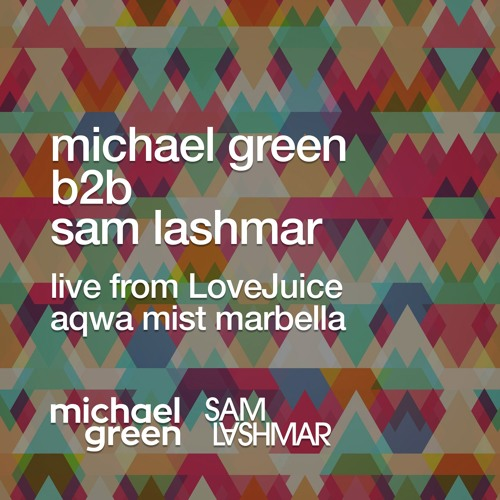 Michael Green b2b Sam Lashmar Live at LoveJuice Marbella