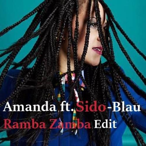Amanda Ft. Sido - Blau (Ramba Zamba Edit) by Ramba Zamba
