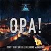 Opa ( Radio Edit ) - Dimitri Vegas & Like Mike ; KSHMR