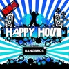 Bangbros - Happy Hour (Sunset Project Radio Edit)