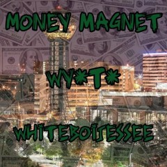 """Money Magnet"" Wy*T FT. Whiteboijessee Prod.Yung Lando"