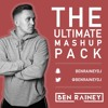 THE ULTIMATE BEN RAINEY MASHUP PACK! | EVERY SINGLE REMIX & BOOTLEG IN DOWNLOAD LINK!