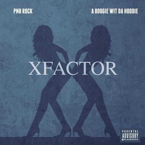 PnB Rock X A Boogie Wit Da Hoodie - X Factor
