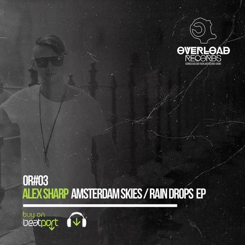 "Alex Sharp - ""Raindrops"" (official audio)/// Overload Records 2017. OR003"