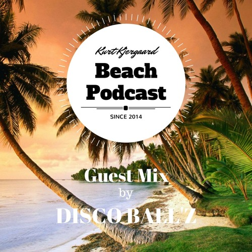 Beach Podcast Guest Mix by Disco Ball'z